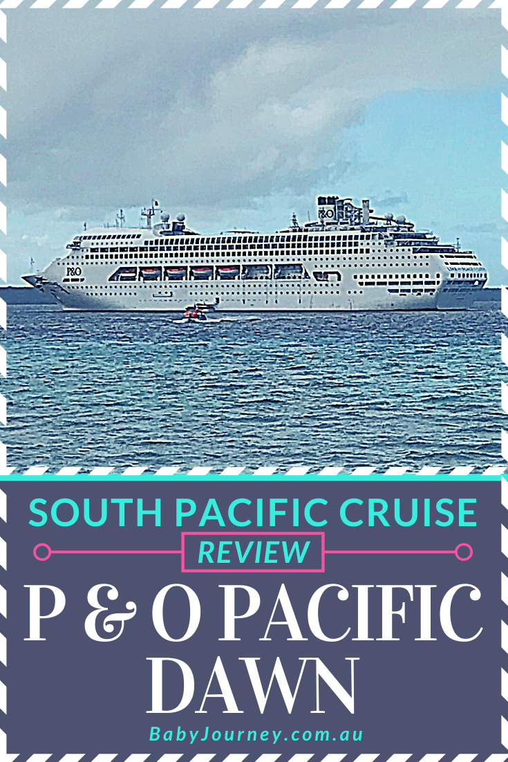 South Pacific Cruising In Our P & O Pacific Dawn Review